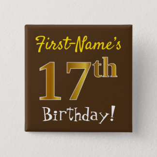 Brown, Faux Gold 17th Birthday, With Custom Name 15 Cm Square Badge