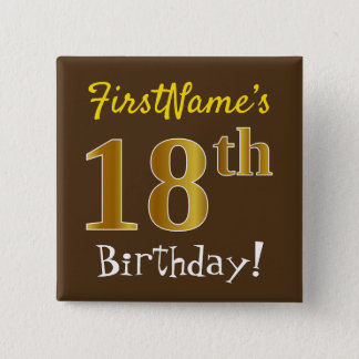 Brown, Faux Gold 18th Birthday, With Custom Name 15 Cm Square Badge