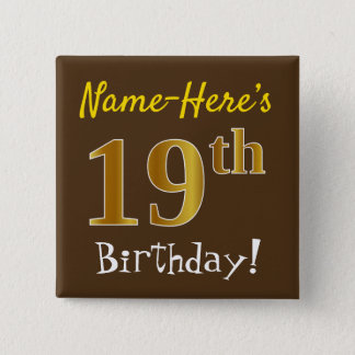 Brown, Faux Gold 19th Birthday, With Custom Name 15 Cm Square Badge