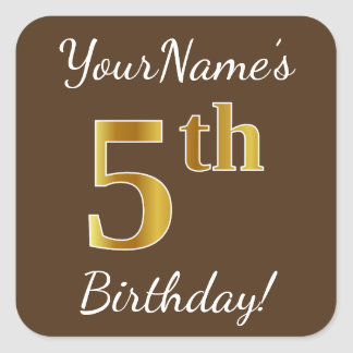 Brown, Faux Gold 5th Birthday + Custom Name Square Sticker
