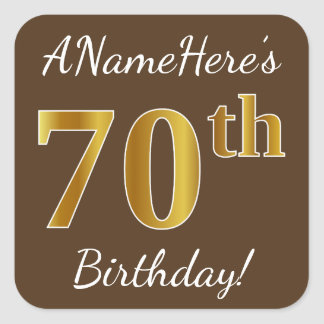 Brown, Faux Gold 70th Birthday + Custom Name Square Sticker