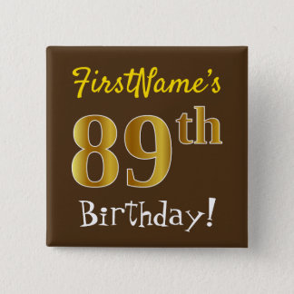 Brown, Faux Gold 89th Birthday, With Custom Name 15 Cm Square Badge