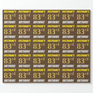 """Brown, Faux/Imitation Gold, """"83rd BIRTHDAY"""" Wrapping Paper"""