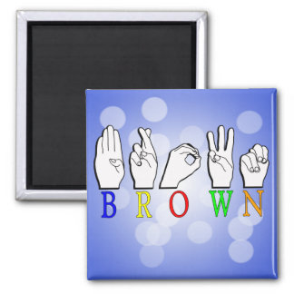 BROWN FINGERSPELLED ASL NAME SIGN MAGNET