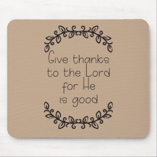 Brown Give Thanks to the Lord Christian Mouse Pad
