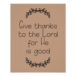 Brown Give Thanks to the Lord Poster