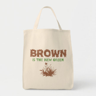 Brown Is The New Green Grocery Tote Bag