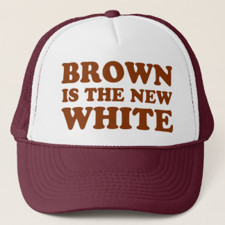 Brown is the new white! trucker hat