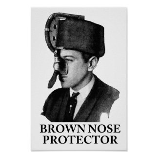 Brown Nose Protector Poster