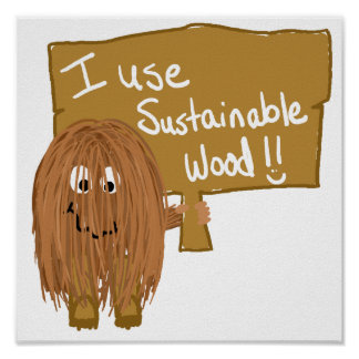 Brown Use sustainable wood Posters