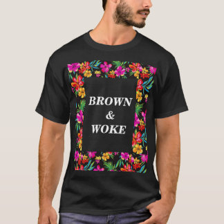 BROWN & WOKE T-Shirt