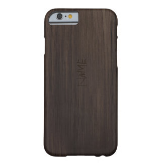 Brown Wood with engraved name Barely There iPhone 6 Case