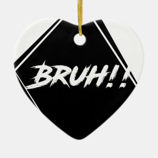 """Bruh"" Word Design Ceramic Ornament"