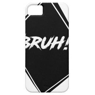 """""""Bruh"""" Word Design iPhone 5 Case"""
