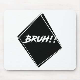 """Bruh"" Word Design Mouse Pad"