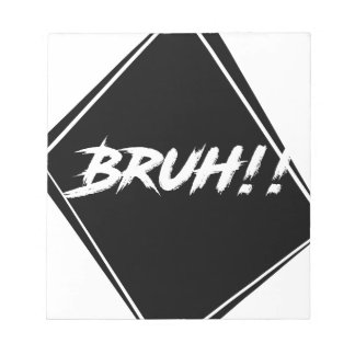"""Bruh"" Word Design Notepad"