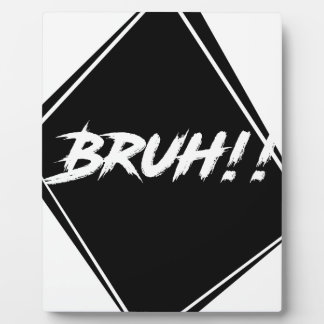 """Bruh"" Word Design Plaque"
