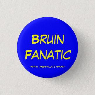Bruin Fanatic, -SFG Productions- 3 Cm Round Badge