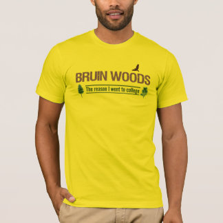 Bruin Woods: The reason I went to college T-Shirt