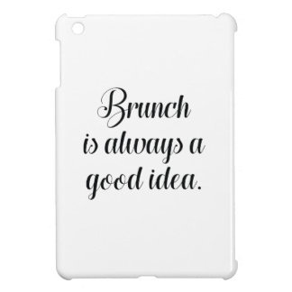 Brunch Is Always A Good Idea iPad Mini Cases
