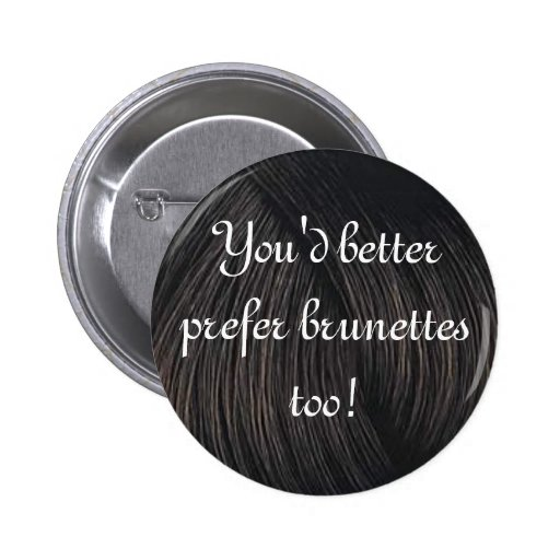 brunette preference buttons