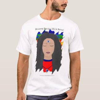 Brunette Psychics Do It Better! T-Shirt
