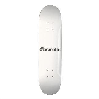 brunette skate board decks