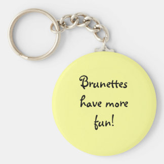 Brunettes have more fun! basic round button key ring