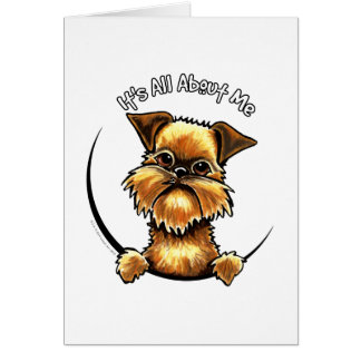 Brussels Griffon Its All About Me Card