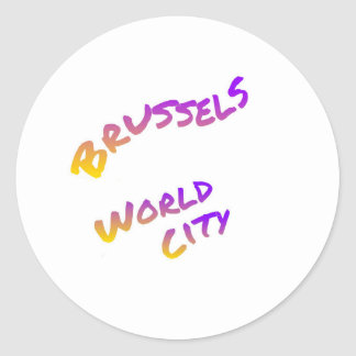 Brussels world city, colorful text art classic round sticker