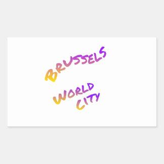 Brussels world city, colorful text art rectangular sticker