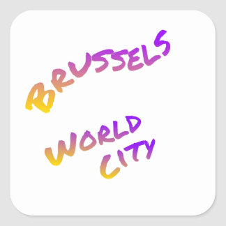 Brussels world city, colorful text art square sticker