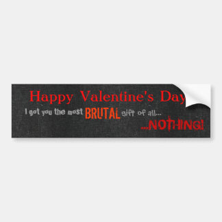 Brutal Valentine's Day Bumper Sticker