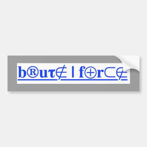 brute force bumper sticker