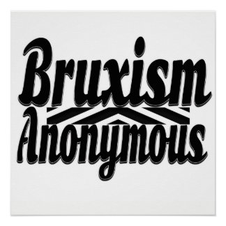 Bruxism Anonymous Poster