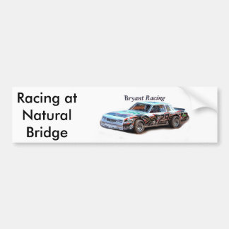 bry racing copy, Racing at Natural Bridge Bumper Sticker