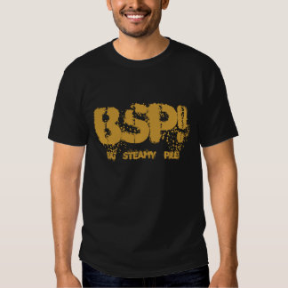 BSP!,   Big    Steamy    Pile! Tshirt