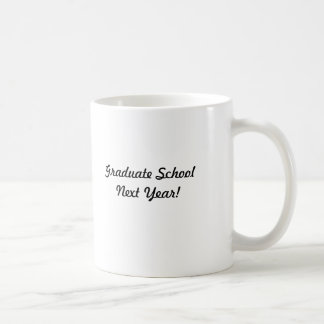 BSW 2009, Graduate School Next Year! Coffee Mugs