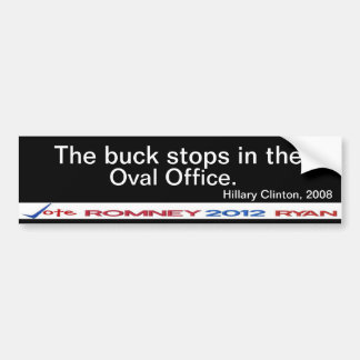 Buck stops in Oval Office Hillary Clinton Sticker Bumper Sticker