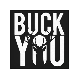 Buck you canvas print