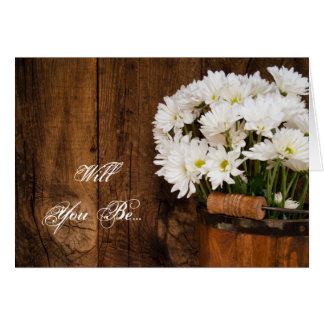 Bucket and White Daisies Will You Be My Bridesmaid Card