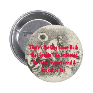 Bucket of Tar for George W Bush 6 Cm Round Badge