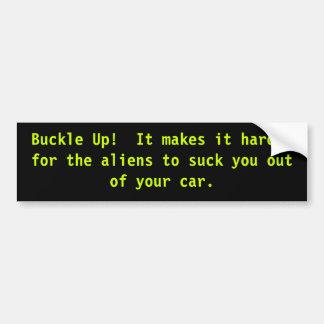 Buckle Up, Avoid Aliens Funny Bumper Sticker