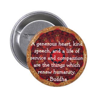 Buddha  compassion QUOTE QUOTATION 6 Cm Round Badge
