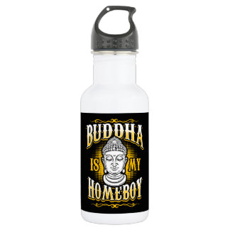 Buddha is my Homeboy 532 Ml Water Bottle