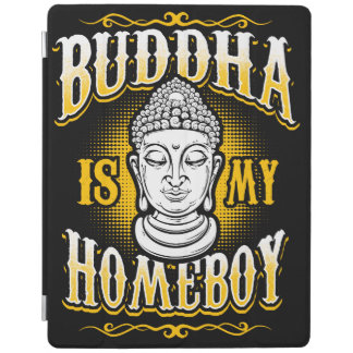 Buddha is my Homeboy iPad Cover