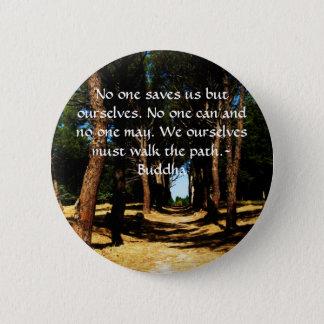 Buddha Path Quote 6 Cm Round Badge