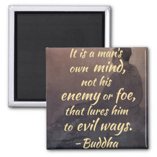 Buddha Quote on The mind, Good, and Evil Magnet