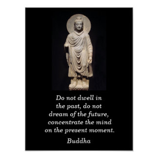 Buddha quote - Present Moment Poster