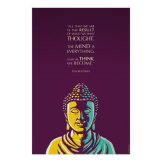 Buddha Quote: The mind is everything Poster